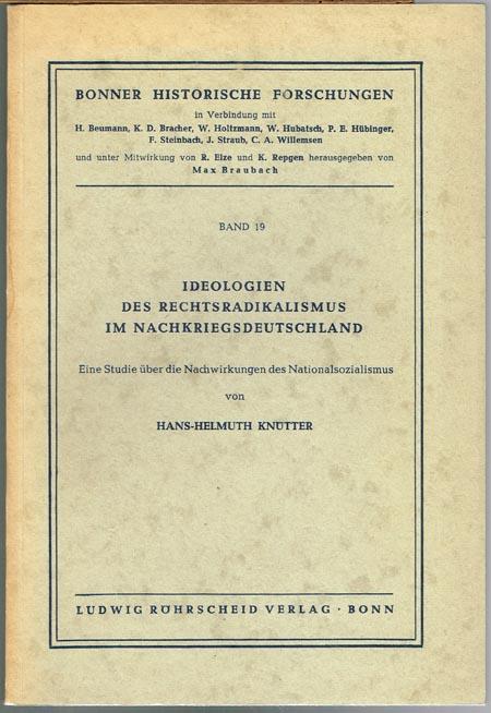 Hans-Helmuth Knütter: Ideologien des Rechtsradikalismus im Nachkriegsdeutschland. Eine Studie über die Nachwirkungen des Nationalsozialismus.