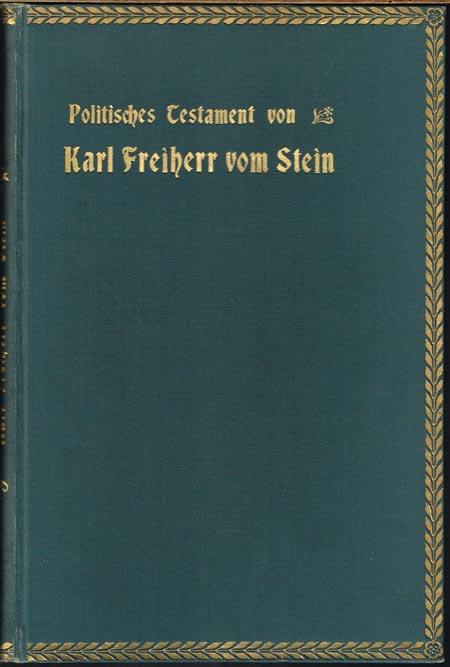 Karl Freiherr vom Stein: Politisches Testament. Ausgewählte Denkschriften.