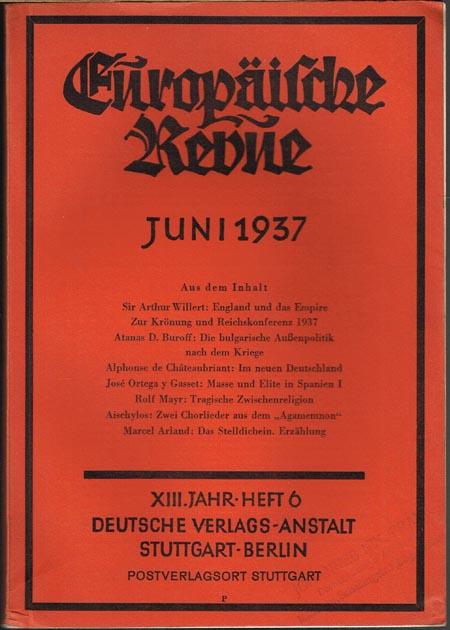 Europäische Revue. Begründet von Karl Anton Prinz Rohan. Schriftleitung Dr. Joachim Moras. XIII. Jahrgang, Heft 6, Januar-Juni 1937.