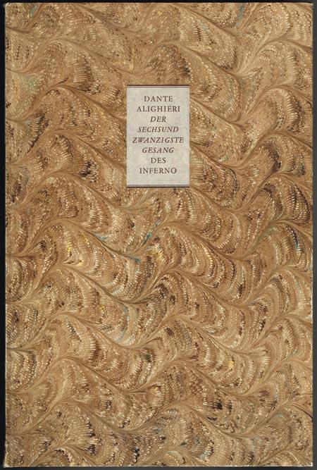 Dante Alighieri. Der Sechsundzwanzigste Gesang des Inferno. Übersetzung in deutsche Prosa von Walter Naumann. Illustrationen von Dietrich Naethe.