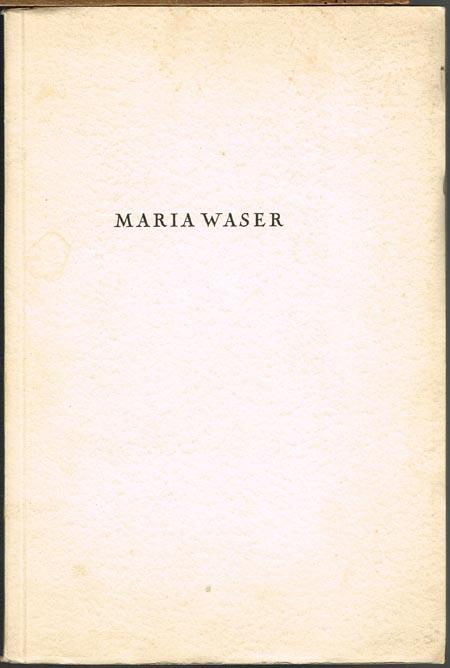 Maria Waser. Pro Memoria.