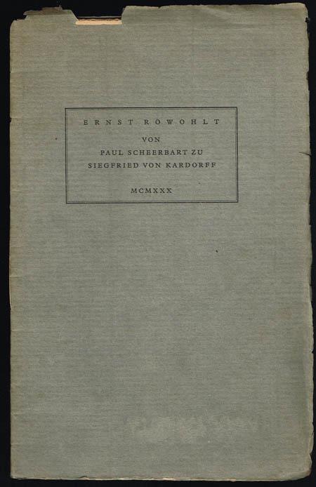 Ernst Rowohlt: Von Paul Scheerbart zu Siegfried von Kardorff.