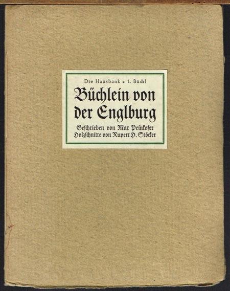 Max Peinkofer: Büchlein von der Englburg. Holzschnitte von Rupert H. Stöcker.