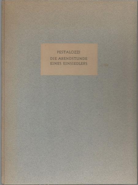 Heinrich Pestalozzi: Die Abendstunde eines Einsiedlers.