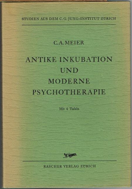 C. A. Meier: Antike Inkubation und moderne Psychotherapie. Mit einem Geleitwort von C. G. Jung. Mit vier Kunstdrucktafeln und einer Abbildung im Text.
