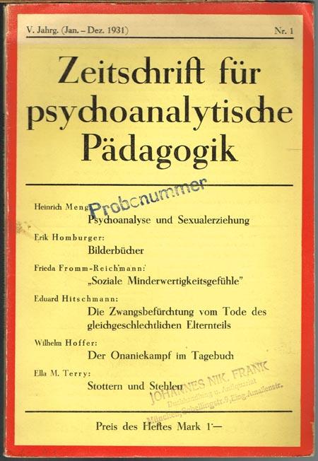 Zeitschrift für psychoanalytische Pädagogik. Herausgeber: Paul Federn, Anna Freud, Heinrich Meng, Ernst Schneider [und] A. J. Storfer. V. Jahrgang 1931, Heft 1.