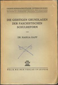 Marga Rapp: Die geistigen Grundlagen der faschistischen Schulreform.