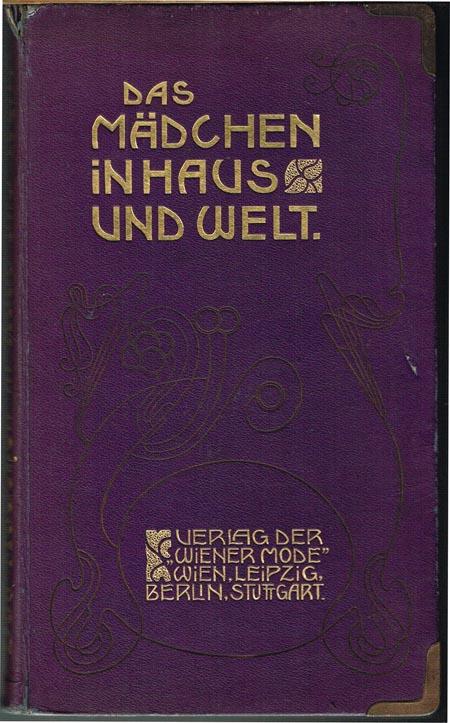 Auguste Klob: Das Mädchen in Haus und Welt. Ein Rathgeber und Führer für Mädchen.