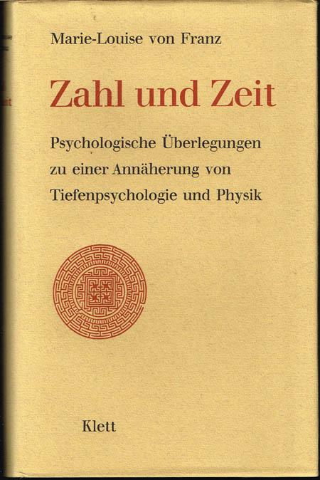Marie-Louise von Franz: Zahl und Zeit. Psychologische Überlegungen zu einer Annäherung von Tiefenpsychologie und Physik.