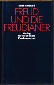 Edith Kurzweil: Freud und die Freudianer. Geschichte und Gegenwart der Psychoanalyse in Deutschland, Frankreich, England, Österreich und den USA.