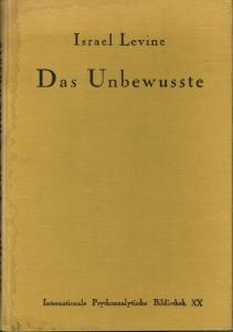 Israel Levine: Das Unbewusste. Autorisierte Übersetzung aus dem Englischen von Anna Freud.