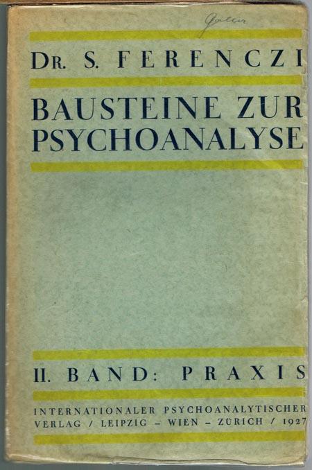 Sandor Ferenczi: Bausteine zur Psychoanalyse. Band II: Praxis.
