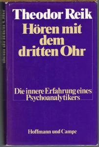 Theodor Reik: Hören mit dem dritten Ohr. Die innere Erfahrung eines Psychoanalytikers. Mit einer Einführung von Johannes Cremerius.