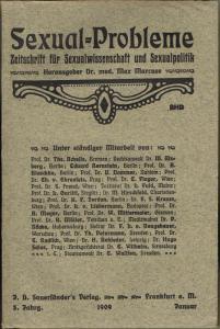Sexual-Probleme. Zeitschrift für Sexualwissenschaft und Sexualpolitik. Herausgeber Dr. med. Max Marcuse. 5. Jahrgang, Januar bis Dezember 1909 in 12 Heften.