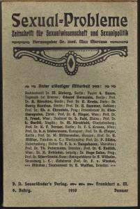 Sexual-Probleme. Zeitschrift für Sexualwissenschaft und Sexualpolitik. Herausgeber Dr. med. Max Marcuse. 6. Jahrgang, Januar bis Dezember 1910 in 12 Heften.