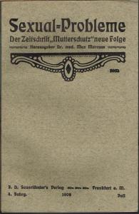 """Sexual-Probleme. Der Zeitschrift """"Mutterschutz"""" neue Folge. Herausgeber Dr. med. Max Marcuse. 4. Jahrgang, Juli 1908."""