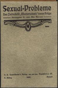 """Sexual-Probleme. Der Zeitschrift """"Mutterschutz"""" neue Folge. Herausgeber Dr. med. Max Marcuse. 4. Jahrgang, Januar 1908."""