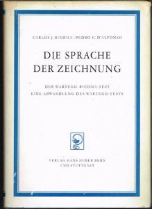 Carlos J. Biedma / Pedro G. D'Alfonso: Die Sprache der Zeichnung. Der Wartegg-Biedma-Test. Eine Abwandlung des Wartegg-Tests.