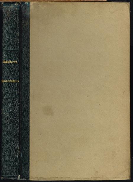 G[otthilf] H[einrich] von Schubert: Wanderbüchlein eines reisenden Gelehrten nach Salzburg, Tirol und der Lombardei. Dritte Auflage, mit der Reise über das Wormser Joch nach Venedig.