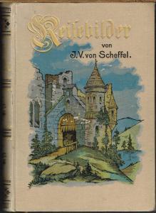 Joseph Viktor von Scheffel. Reise-Bilder. Mit einem Vorwort von Johannes Proeltz.