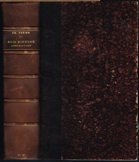 Charles Texier: Asie Mineure. Description géographique, historique et archéologique des Provinces et des Villes de la chersonnése d'Asie.