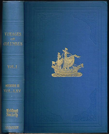 Select documents illustrating the Four Voyages of Columbus. Including those contained in R. H. Major's select letters of Christopher Columbus. Translated and edited with additional material, an introduction and notes by Cecil Jane. Vol. I: The first