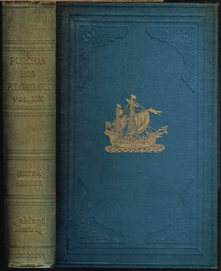 Samuel Purchas: Hakluytus Posthumus or Purchas His Pilgrimes. Contayning a History of the World in Sea Voyages and Lande Travells by Englishmen and others. Volume XIX.