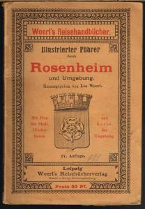 Illustrierter Führer durch Rosenheim und Umgebung. Herausgegeben von Leo Woerl. Mit Plan der Stadt, Illustrationen und Karte der Umgebung.