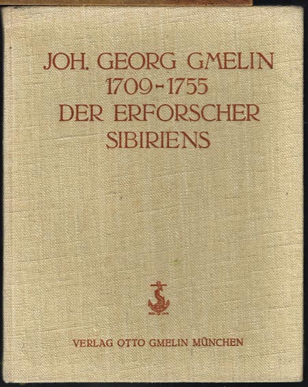 Joh. Georg Gmelin 1709-1755. Der Erforscher Sibiriens. Ein Gedenkbuch.