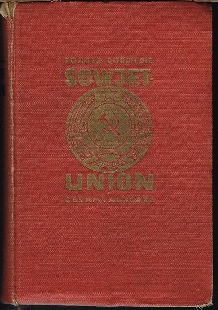 A. Radó (Hrsg.): Führer durch die Sowjetunion. Gesamtausgabe. Herausgegeben von der Gesellschaft für Kulturverbindung der Sowjetunion mit dem Auslande.