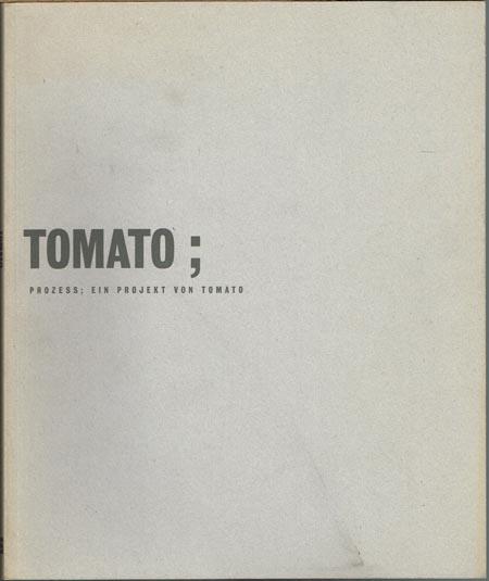 TOMATO ; Prozess ; Ein Projekt von TOMATO.