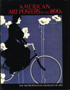 American art posters of the 1890s in The Metropolitan Museum of Art, including the Leonard A. Lauder Collection. Catalogue by David W. Kiehl. Essays by Phillip Dennis Cate, Nancy Finlay, and David W. Kiehl.