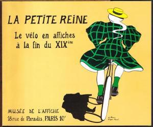 La Petite Reine. Le vélo en affiches à la fin du XIXème.