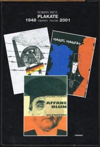 Roman Weyl. Plakate 1948 - 2001. Theater - Politik.