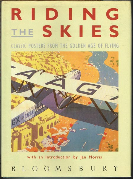 Riding the Skies. Classik Posters from the Golden Age of Flying. With an Introduction by Jan Morris.