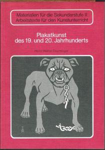 Heinz-Werner Feuchtinger: Plakatkunst des 19. und 20. Jahrhunderts.