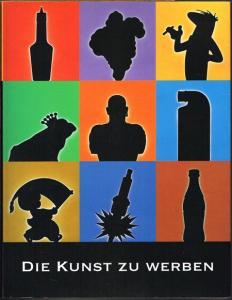 Die Kunst zu werben. Das Jahrhundert der Reklame. Herausgegeben von Susanne Bäumler.
