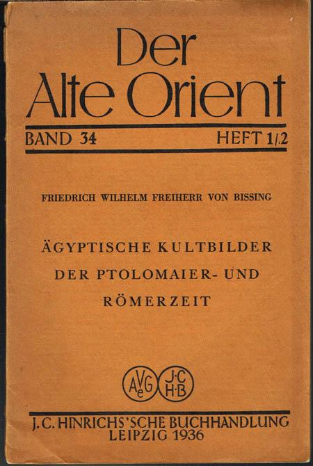 Friedrich Wilhelm Freiherr von Bissing: Ägyptische Kultbilder der Ptolomaier- und Römerzeit. Mit 23 Abbildungen auf 8 Tafeln.