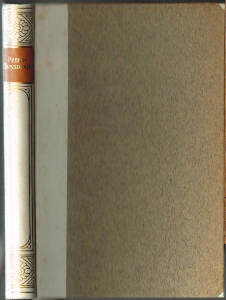 Des heiligen Kirchenlehrers Petrus Chrysologus Erzbischofs von Ravenna ausgewählte Predigten. Aus dem Lateinischen übersetzt von G. Böhmer.