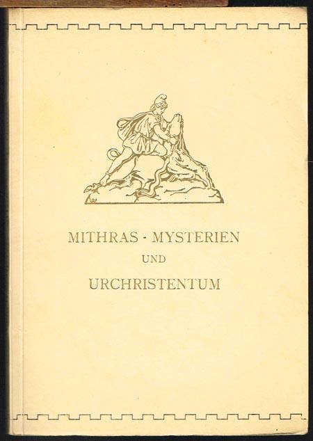 Alfred Schütze: Mithras-Mysterien und Urchristentum. Mit 29 Bildern.