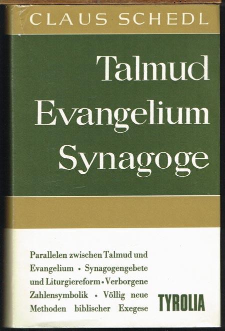 Claus Schedl: Talmud. Evangelium. Synagoge. Mit 4 Kunstdruckbildern.
