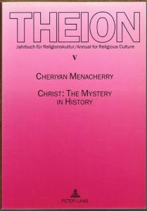Cheriyan Menacherry: Christ: The Mystery in History. A Critical Study on the Christology of Raymond Panikkar.