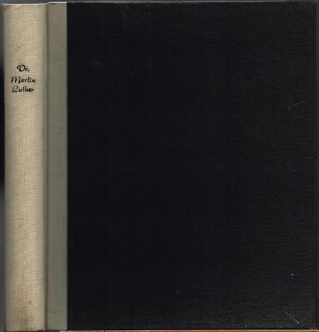 Dr. Martin Luther der deutsche Reformator. In bildlichen Darstellungen von Gustav König.