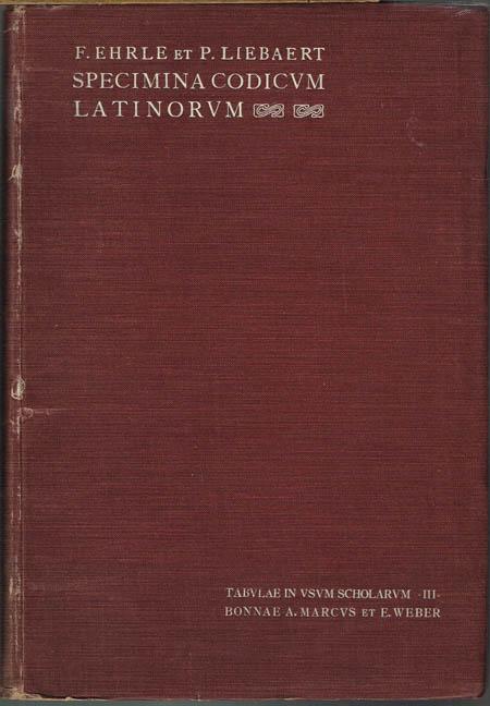 Specimina Codicum Latinorum Vaticanorum. Collegerunt Franciscus Ehrle et Paulus Liebaert.