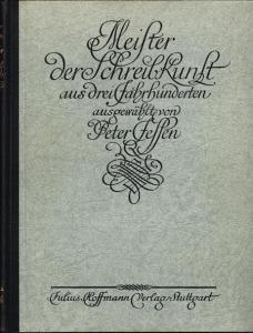 Peter Jessen (Hrsg.): Meister der Schreibkunst aus drei Jahrhunderten. 200 Bildtafeln.