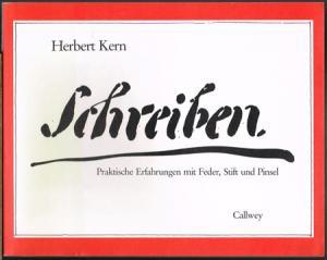 Herbert Kern: Schreiben. Praktische Erfahrungen mit Feder, Stift und Pinsel.