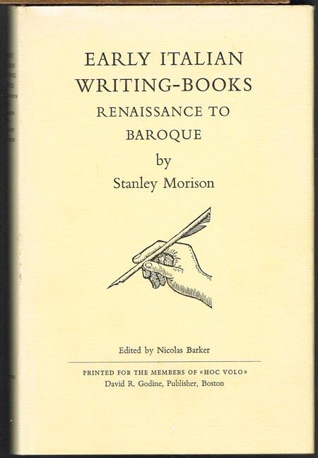 Stanley Morison: Early Italian Writing-Books. Renaissance to Baroque. Edited by Nicolas Barker.