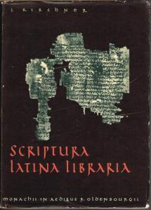 Joachim Kirchner: Scriptura Latina Libraria, a saeculo primo usque ad finem medii aevi LXXVII imaginibus illustrata.