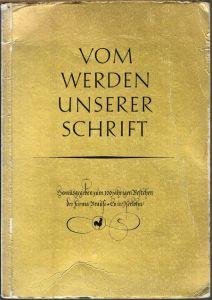 Vom Werden unserer Schrift. Herausgegeben zum 100jährigen Bestehen der Firma Brause & Co. in Iserlohn. Bearbeitet von Albert Kaempffe und Friedrich Melchior.