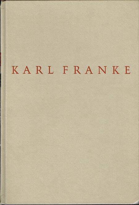 Karl Franke. Eine Würdigung seines Schaffens für die gute Typografie. Herausgegeben vom Deutschen Typokreis.